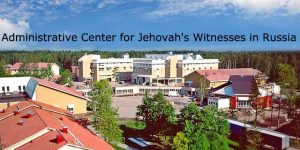 RUSSIA: Jehovah's Witnesses face possible liquidation
